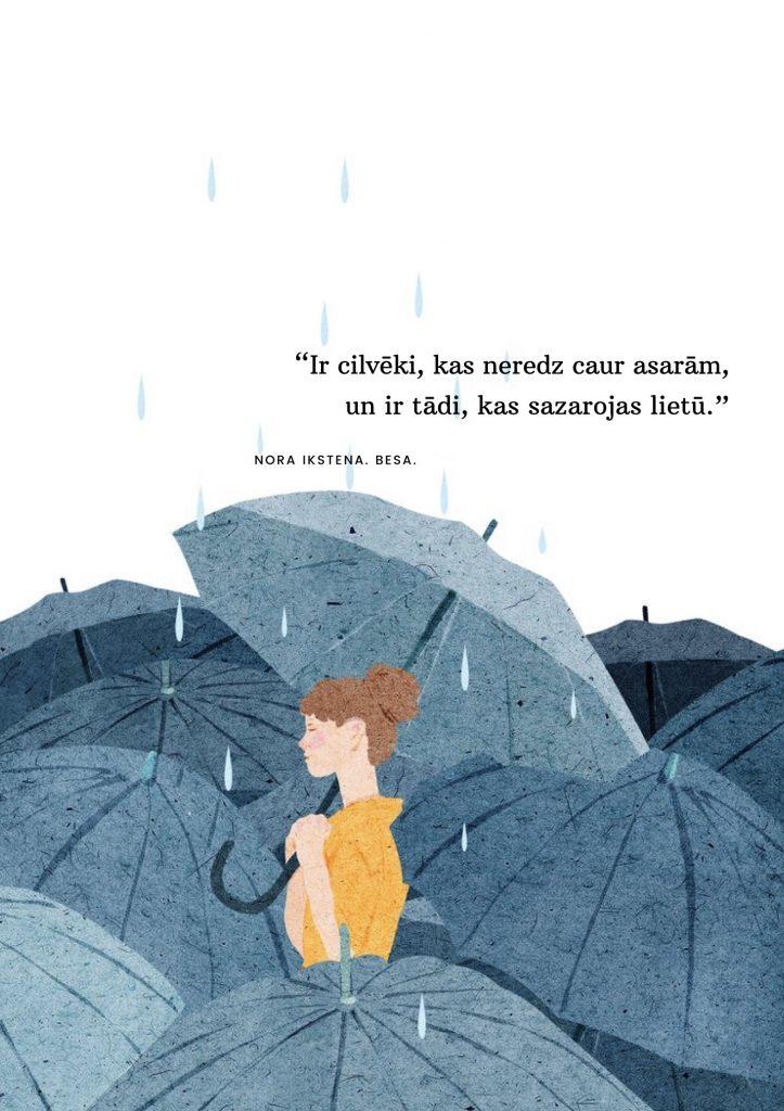 Ir cilvēki, kas neredz caur asarām, un ir tādi, kas sazarojas lietū. Nora Ikstena. Besa